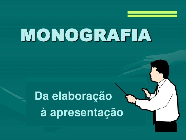 MONOGRAFIA Da elaboração  à apresentação                   1