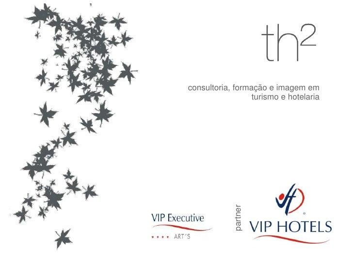consultoria, formação e imagemem<br />turismoe hotelaria<br />partner<br />
