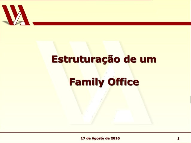 117 de Agosto de 2010 Estruturação de um Family Office