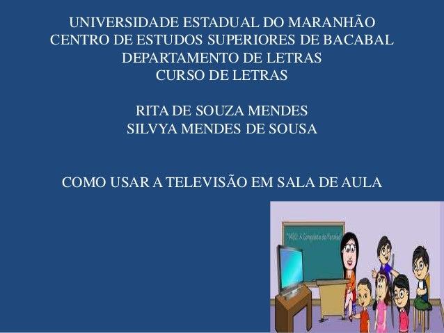 UNIVERSIDADE ESTADUAL DO MARANHÃO CENTRO DE ESTUDOS SUPERIORES DE BACABAL DEPARTAMENTO DE LETRAS CURSO DE LETRAS  RITA DE ...