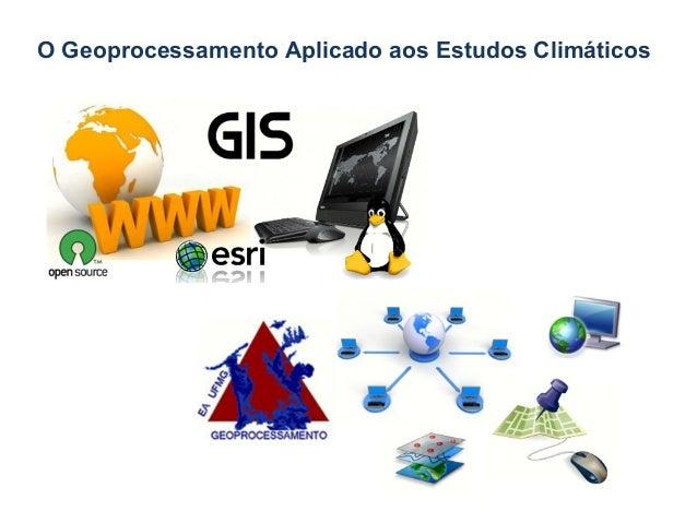 O Geoprocessamento Aplicado aos Estudos Climáticos
