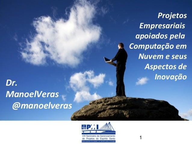 Projetos                  Empresariais                 apoiados pela                Computação em                  Nuvem e...