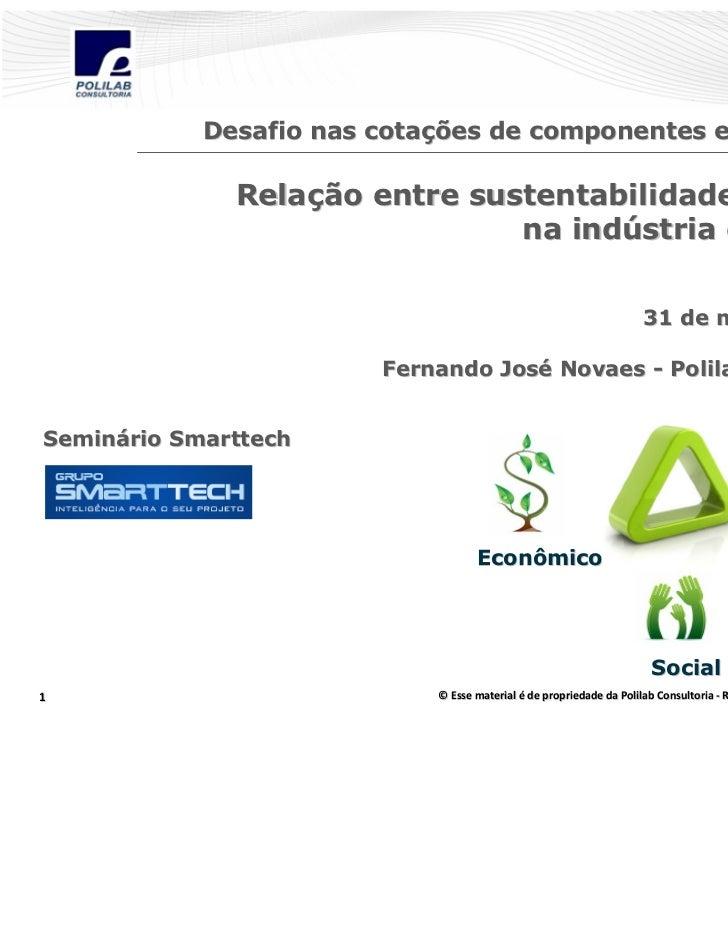 Desafio nas cotações de componentes e ferramentas              Relação entre sustentabilidade e o custo                   ...