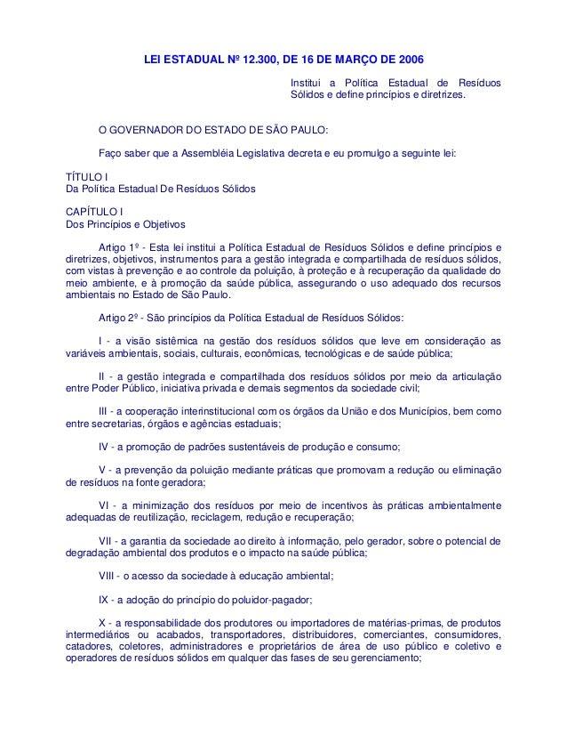 LEI ESTADUAL Nº 12.300, DE 16 DE MARÇO DE 2006 Institui a Política Estadual de Resíduos Sólidos e define princípios e dire...