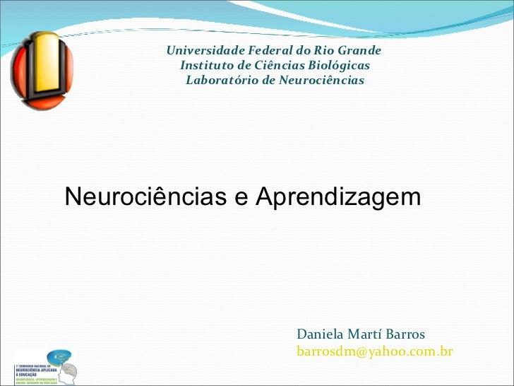 Universidade Federal do Rio Grande  Instituto de Ciências Biológicas Laboratório de Neurociências Daniela Martí Barros [em...
