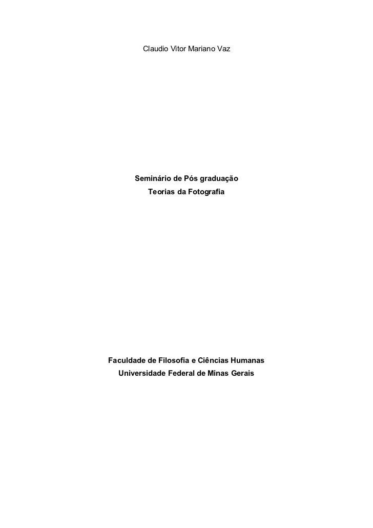 Claudio Vitor Mariano Vaz      Seminário de Pós graduação          Teorias da FotografiaFaculdade de Filosofia e Ciências ...