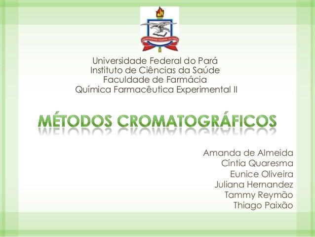 Universidade Federal do Pará Instituto de Ciências da Saúde Faculdade de Farmácia Química Farmacêutica Experimental II  Am...
