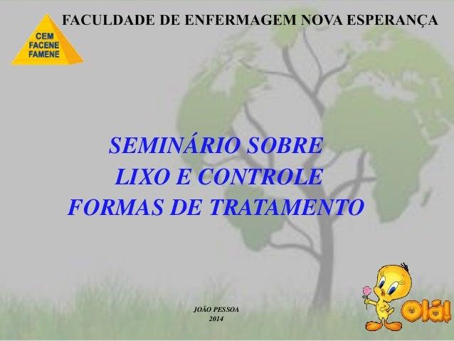 SEMINÁRIO SOBRE LIXO E CONTROLE FORMAS DE TRATAMENTO JOÃO PESSOA 2014