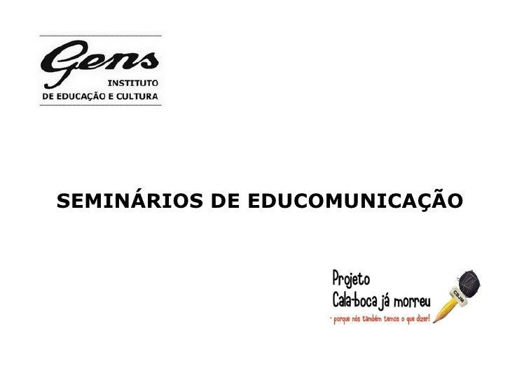 SEMINÁRIOS DE EDUCOMUNICAÇÃO