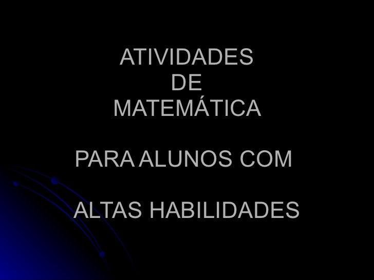 ATIVIDADES  DE  MATEMÁTICA  PARA ALUNOS COM  ALTAS HABILIDADES