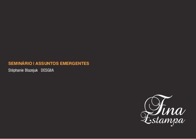 SEMINÁRIO | ASSUNTOS EMERGENTES Stéphanie Blazejuk DESG8A