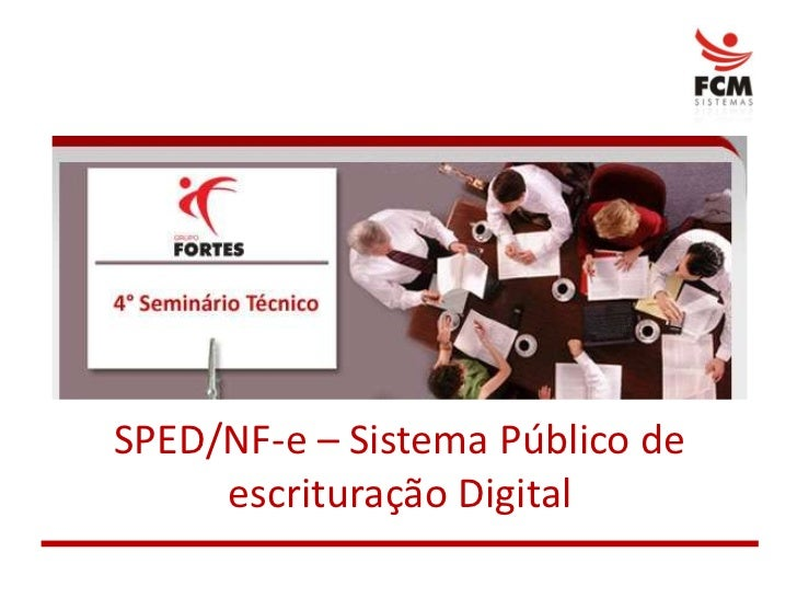 SPED/NF-e – Sistema Público de escrituração Digital<br />