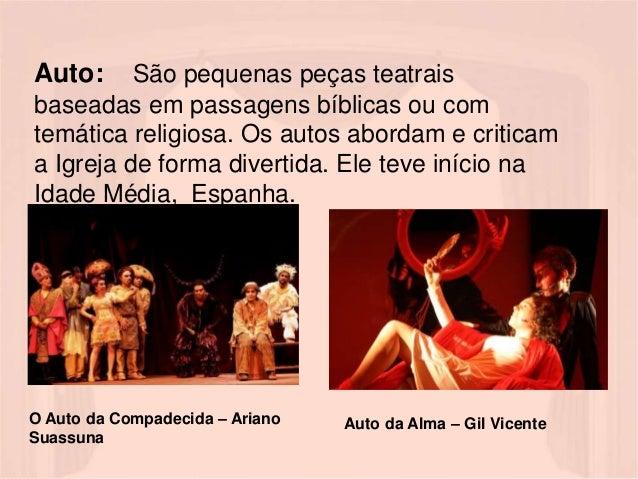 Auto: São pequenas peças teatrais  baseadas em passagens bíblicas ou com  temática religiosa. Os autos abordam e criticam ...