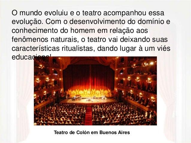 O mundo evoluiu e o teatro acompanhou essa  evolução. Com o desenvolvimento do domínio e  conhecimento do homem em relação...