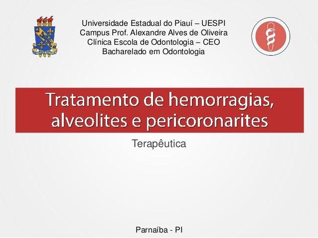 Universidade Estadual do Piauí –UESPI  Campus Prof. Alexandre Alves de Oliveira  Clínica Escola de Odontologia –CEO  Bacha...