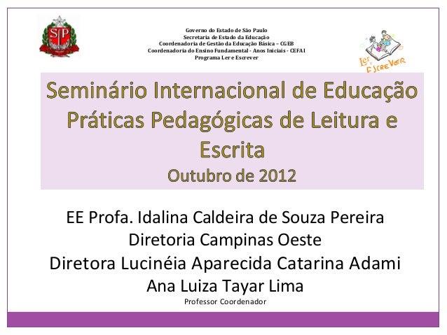 Governo do Estado de São PauloSecretaria de Estado da EducaçãoCoordenadoria de Gestão da Educação Básica – CGEBCoordenador...