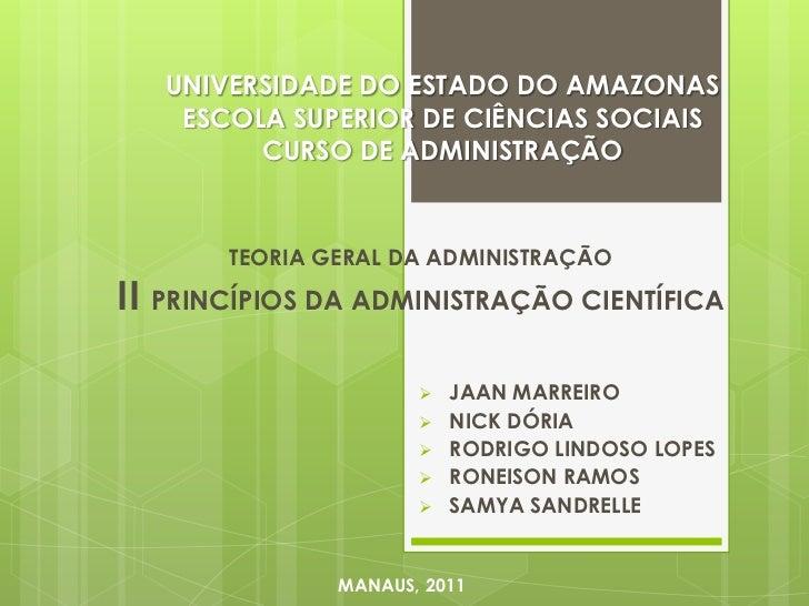 UNIVERSIDADE DO ESTADO DO AMAZONASESCOLA SUPERIOR DE CIÊNCIAS SOCIAISCURSO DE ADMINISTRAÇÃO<br />TEORIA GERAL DA ADMINISTR...