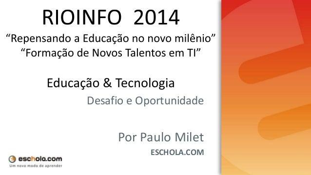 Desafio e Oportunidade  Por Paulo Milet  ESCHOLA.COM