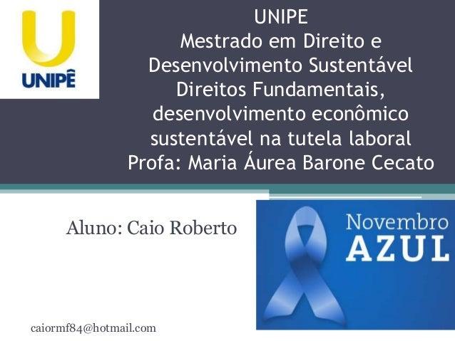 UNIPE  Mestrado em Direito e  Desenvolvimento Sustentável  Direitos Fundamentais,  desenvolvimento econômico  sustentável ...