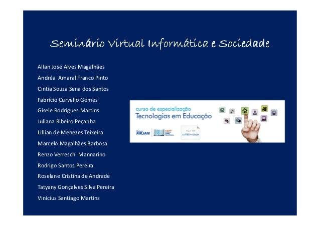 Seminário Virtual Informática e SociedadeSeminário Virtual Informática e SociedadeSeminário Virtual Informática e Sociedad...