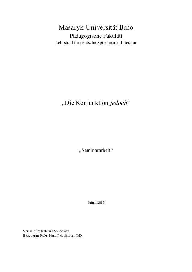 """Masaryk-Universität BrnoPädagogische FakultätLehrstuhl für deutsche Sprache und Literatur""""Die Konjunktion jedoch""""""""Seminara..."""