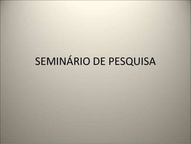 SEMINÁRIO DE PESQUISA