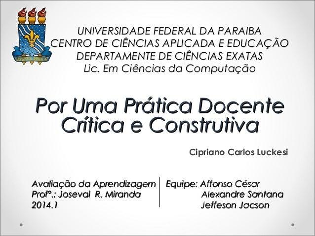 UNIVERSIDADE FEDERAL DA PARAIBAUNIVERSIDADE FEDERAL DA PARAIBA CENTRO DE CIÊNCIAS APLICADA E EDUCAÇÃOCENTRO DE CIÊNCIAS AP...