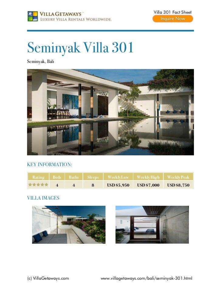 Villa 301 Fact SheetSeminyak Villa 301Seminyak, BaliKEY INFORMATION:  Rating     Beds    Baths   Sleeps      Weekly Low   ...
