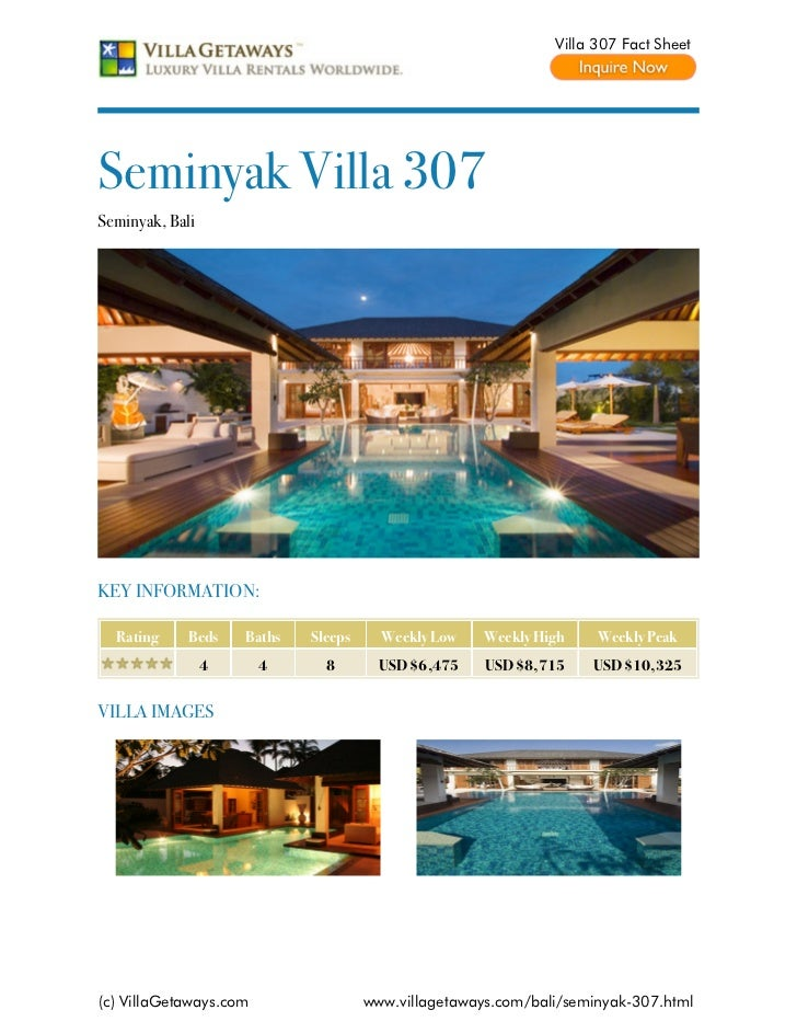 Villa 307 Fact SheetSeminyak Villa 307Seminyak, BaliKEY INFORMATION:  Rating     Beds    Baths   Sleeps     Weekly Low    ...