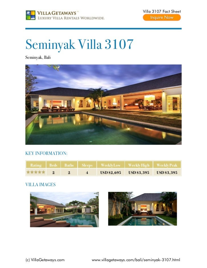 Villa 3107 Fact SheetSeminyak Villa 3107Seminyak, BaliKEY INFORMATION:  Rating     Beds    Baths   Sleeps    Weekly Low   ...