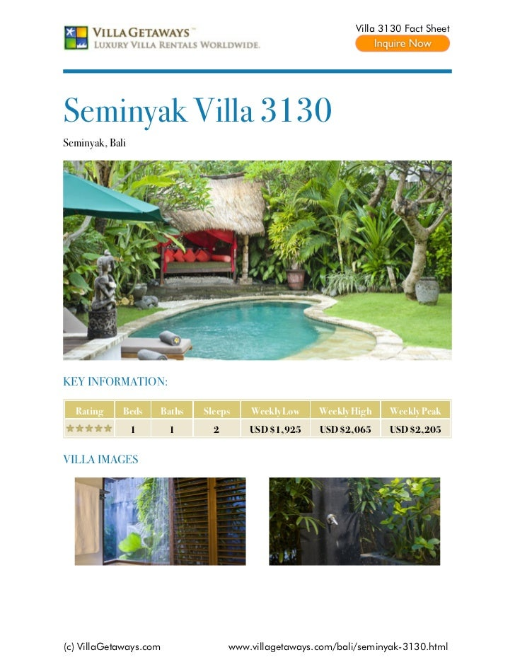 Villa 3130 Fact SheetSeminyak Villa 3130Seminyak, BaliKEY INFORMATION:  Rating     Beds    Baths   Sleeps    Weekly Low   ...