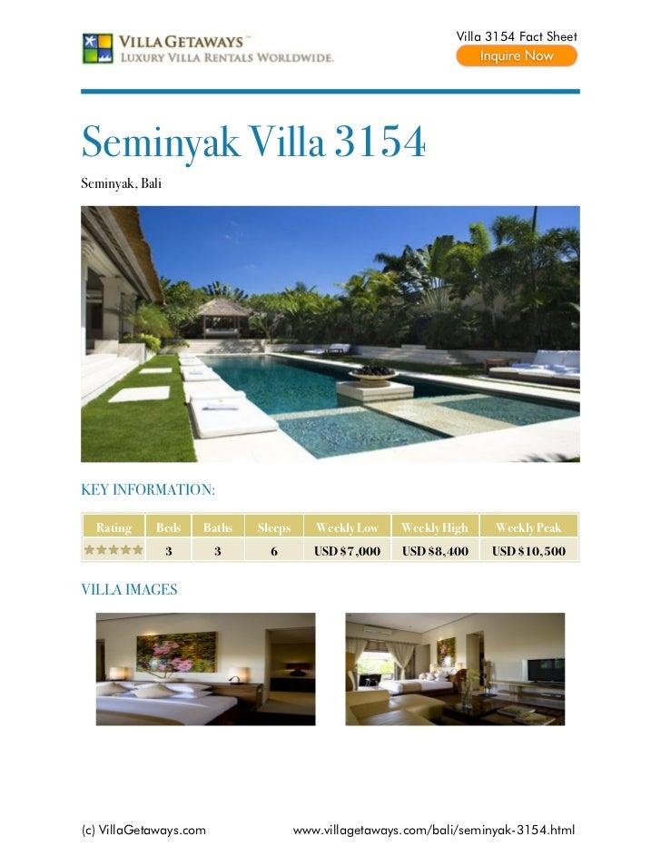 Villa 3154 Fact SheetSeminyak Villa 3154Seminyak, BaliKEY INFORMATION:  Rating     Beds    Baths   Sleeps      Weekly Low ...