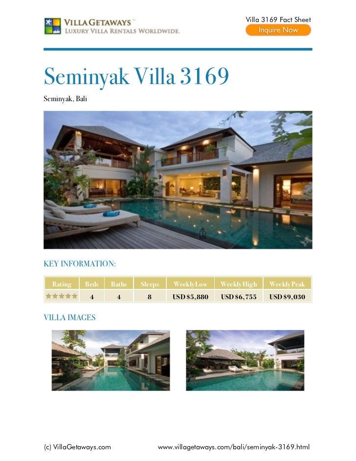 Villa 3169 Fact SheetSeminyak Villa 3169Seminyak, BaliKEY INFORMATION:  Rating     Beds    Baths   Sleeps    Weekly Low   ...