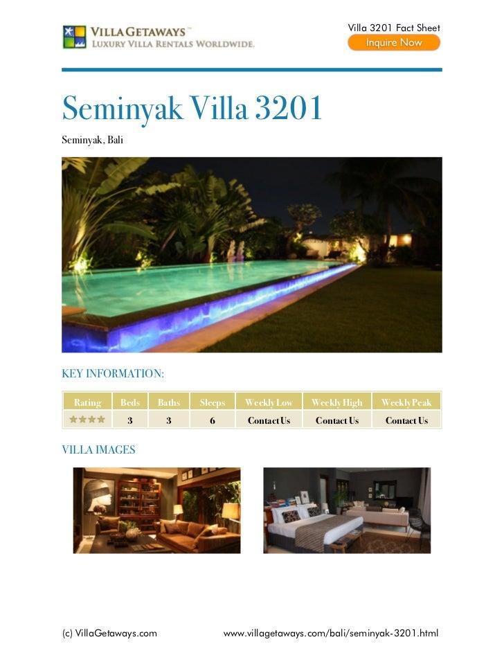 Villa 3201 Fact SheetSeminyak Villa 3201Seminyak, BaliKEY INFORMATION:  Rating     Beds       Baths   Sleeps    Weekly Low...