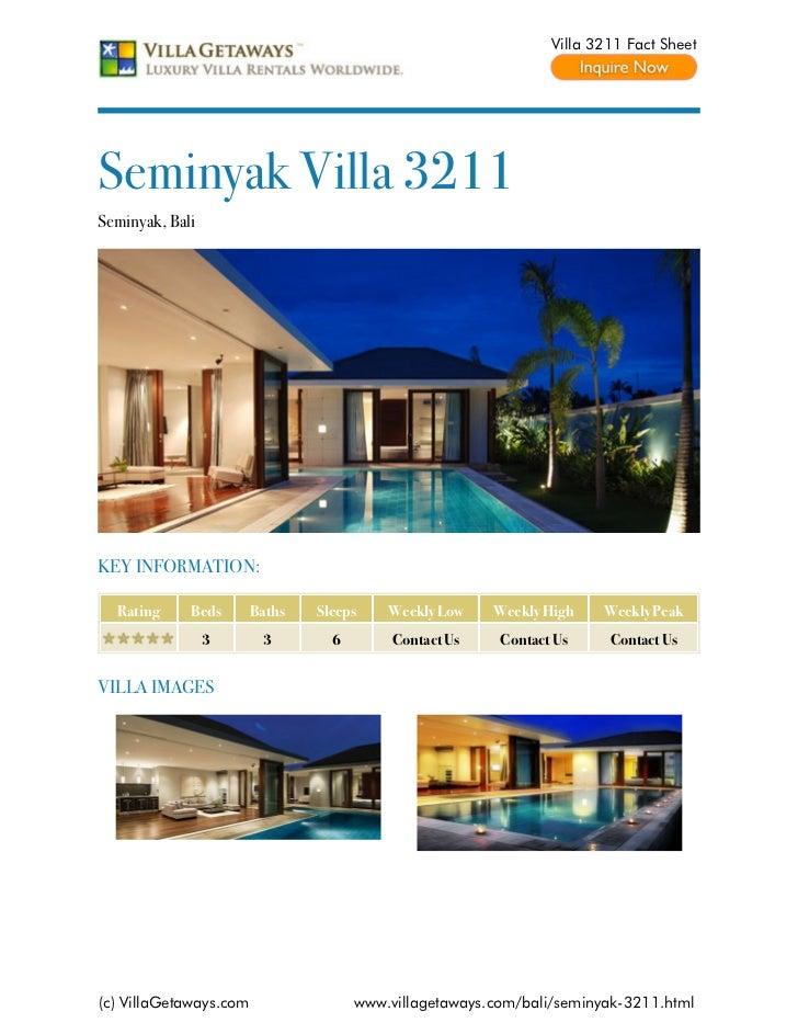 Villa 3211 Fact SheetSeminyak Villa 3211Seminyak, BaliKEY INFORMATION:  Rating     Beds       Baths   Sleeps    Weekly Low...