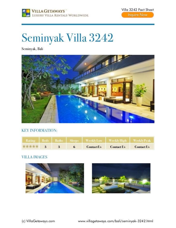 Villa 3242 Fact SheetSeminyak Villa 3242Seminyak, BaliKEY INFORMATION:  Rating     Beds       Baths   Sleeps    Weekly Low...