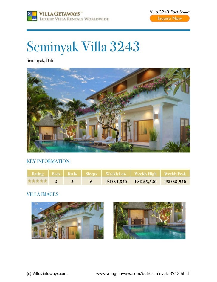 Villa 3243 Fact SheetSeminyak Villa 3243Seminyak, BaliKEY INFORMATION:  Rating     Beds    Baths   Sleeps    Weekly Low   ...