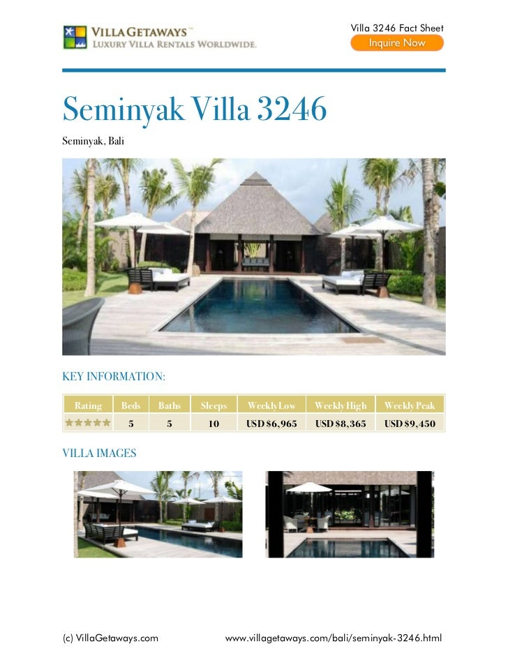 Villa 3246 Fact SheetSeminyak Villa 3246Seminyak, BaliKEY INFORMATION:  Rating     Beds    Baths   Sleeps    Weekly Low   ...