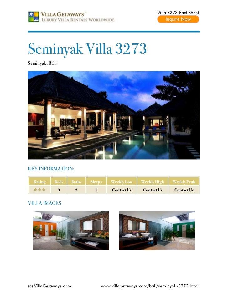Villa 3273 Fact SheetSeminyak Villa 3273Seminyak, BaliKEY INFORMATION:  Rating     Beds       Baths   Sleeps    Weekly Low...