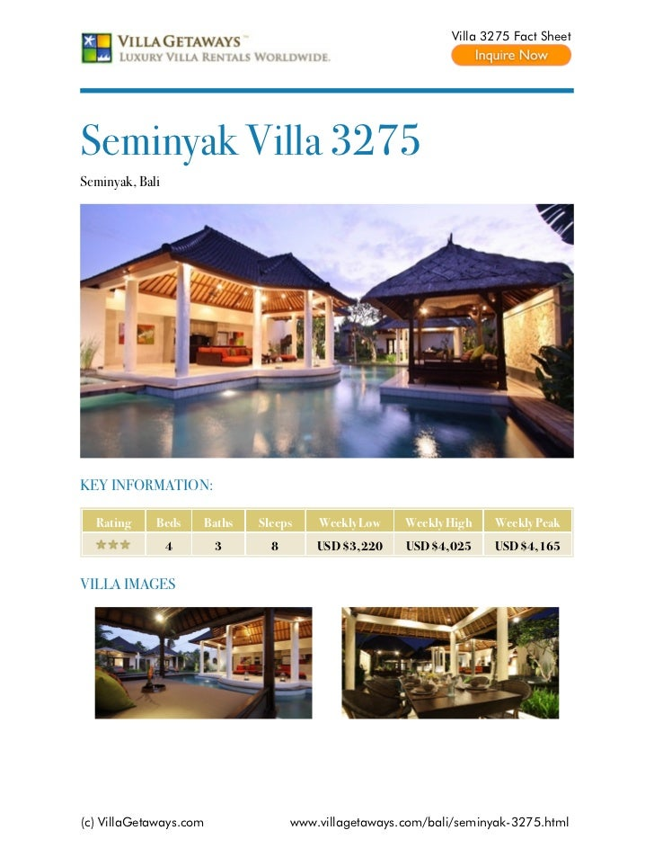 Villa 3275 Fact SheetSeminyak Villa 3275Seminyak, BaliKEY INFORMATION:  Rating     Beds    Baths   Sleeps    Weekly Low   ...