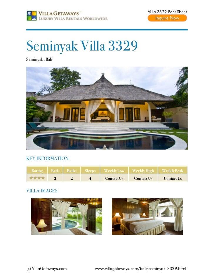 Villa 3329 Fact SheetSeminyak Villa 3329Seminyak, BaliKEY INFORMATION:  Rating     Beds       Baths   Sleeps    Weekly Low...