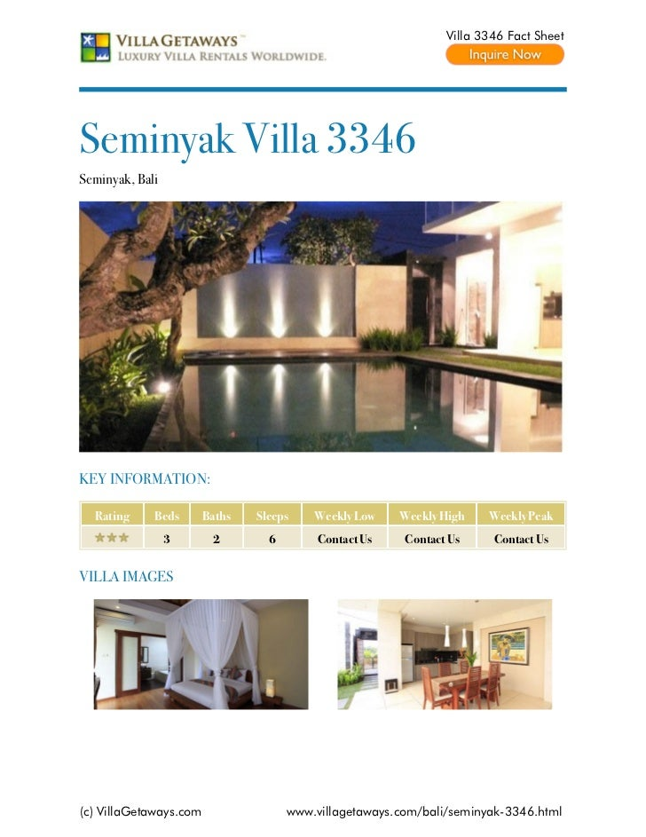 Villa 3346 Fact SheetSeminyak Villa 3346Seminyak, BaliKEY INFORMATION:  Rating     Beds       Baths   Sleeps    Weekly Low...