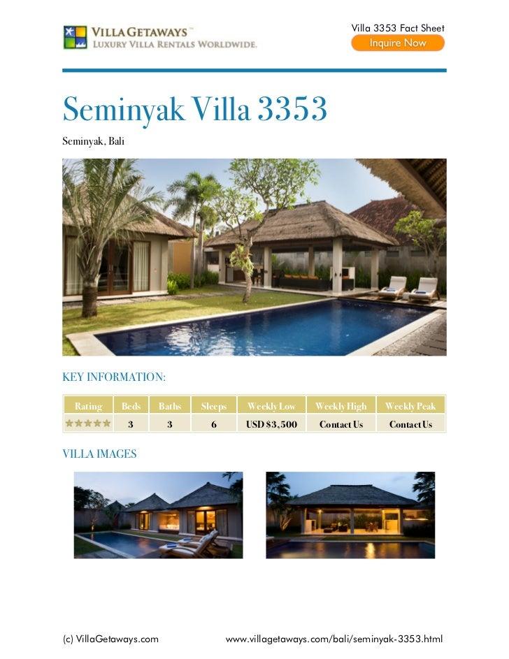 Villa 3353 Fact SheetSeminyak Villa 3353Seminyak, BaliKEY INFORMATION:  Rating     Beds    Baths   Sleeps    Weekly Low   ...