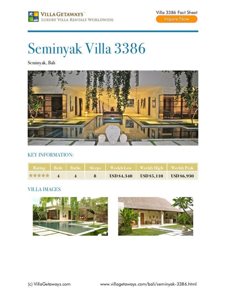 Villa 3386 Fact SheetSeminyak Villa 3386Seminyak, BaliKEY INFORMATION:  Rating     Beds    Baths   Sleeps    Weekly Low   ...