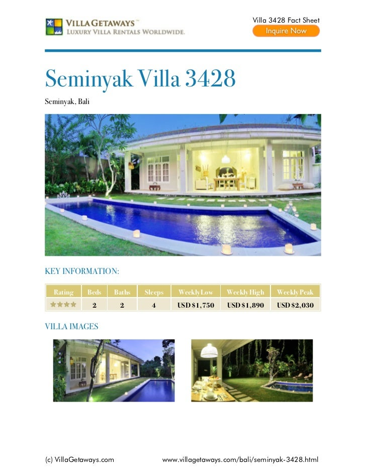 Villa 3428 Fact SheetSeminyak Villa 3428Seminyak, BaliKEY INFORMATION:  Rating     Beds    Baths   Sleeps    Weekly Low   ...
