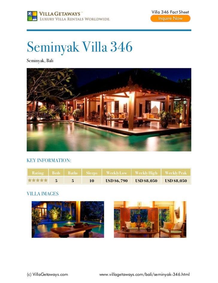Villa 346 Fact SheetSeminyak Villa 346Seminyak, BaliKEY INFORMATION:  Rating     Beds    Baths   Sleeps      Weekly Low   ...