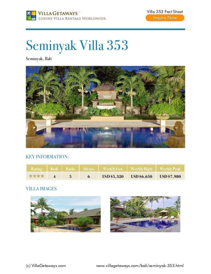 Villa 353 Fact SheetSeminyak Villa 353Seminyak, BaliKEY INFORMATION:  Rating     Beds    Baths   Sleeps      Weekly Low   ...