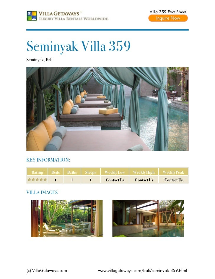 Villa 359 Fact SheetSeminyak Villa 359Seminyak, BaliKEY INFORMATION:  Rating     Beds       Baths   Sleeps      Weekly Low...