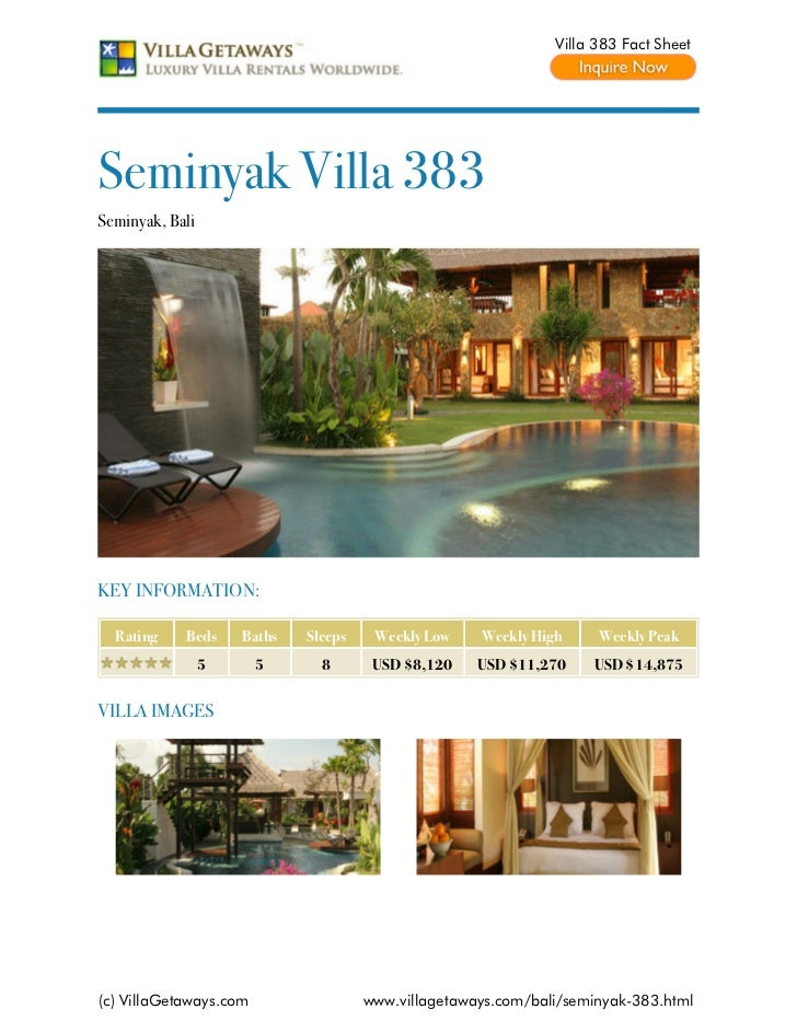 Villa 383 Fact SheetSeminyak Villa 383Seminyak, BaliKEY INFORMATION:  Rating    Beds     Baths   Sleeps    Weekly Low    W...