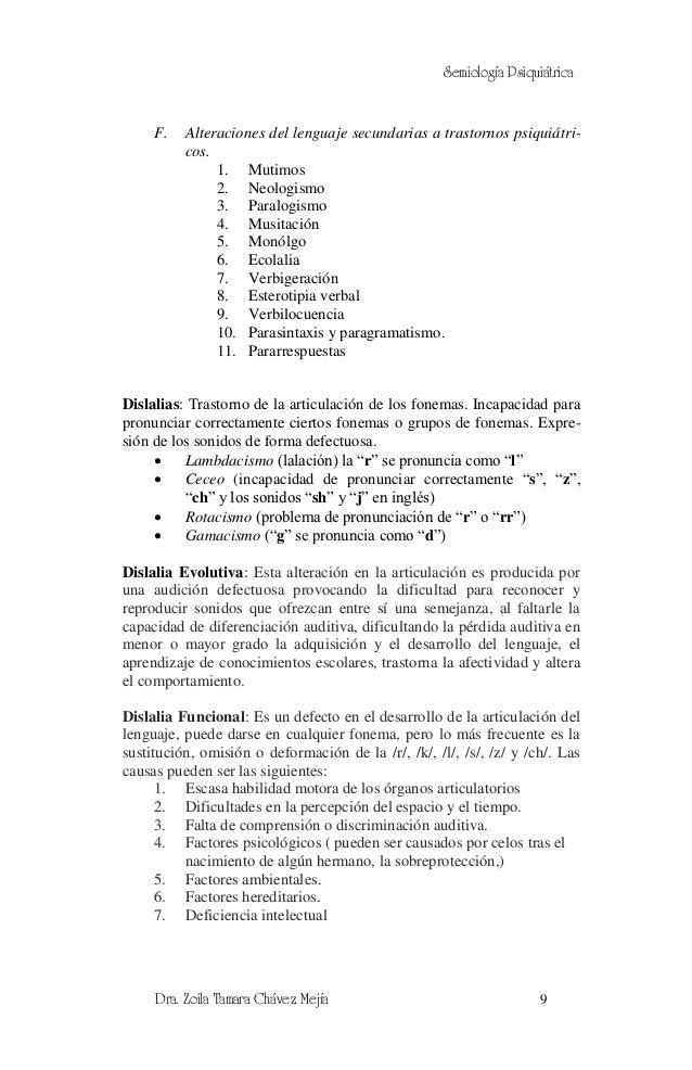 Semiología Psiquiátrica     F.   Alteraciones del lenguaje secundarias a trastornos psiquiátri-          cos.             ...